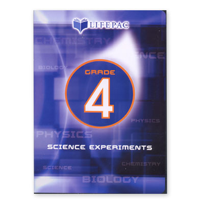 LIFEPAC® 4th Grade Science Experiments